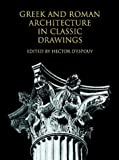 Greek and Roman Architecture in Classic Drawings (Classical American Series in Art and Architecture)