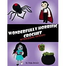 Wonderfully Horrific Crochet (English Edition)