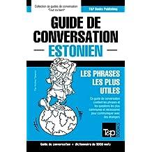 Guide de conversation Français-Estonien et vocabulaire thématique de 3000 mots