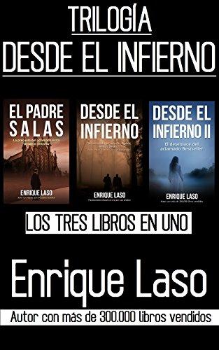 DESDE EL INFIERNO (La Trilogía): Tres libros en uno por Enrique Laso