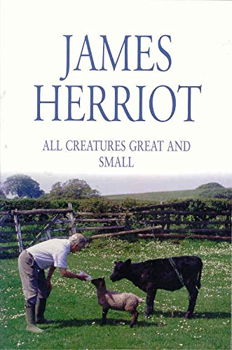 "All Creatures Great and Small: The Classic Memoirs of a Yorkshire Country Vet: ""If Only They Could Talk"" and ""It Shouldn't Happen to a Vet"""