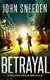 Betrayal: A Delphi Group Novella: Delphi Group Series