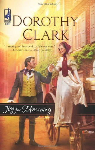 Joy for Mourning (Steeple Hill) by Dorothy Clark (2005-07-01)