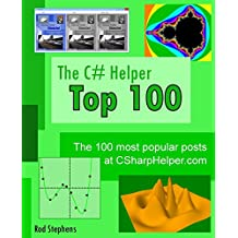 The C# Helper Top 100: The 100 most popular posts at csharphelper.com