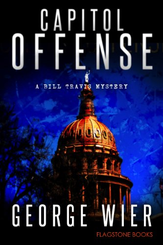 Capitol Offense (The Bill Travis Mysteries Book 2) (English Edition) par George Wier