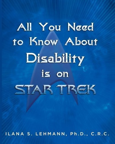 All You Need to Know About Disability is on Star Trek by Lehmann PhD, Ilana S (2014) Paperback