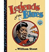 [(Legends of the Blues)] [ By (author) William Stout, Illustrated by William Stout ] [May, 2013]