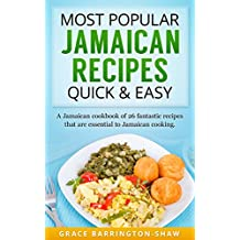 Most Popular Jamaican Recipes Quick and Easy: A Jamaican Cookbook of 26 Fantastic Recipes That Are Essential To Jamaican Cooking (English Edition)
