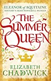 The Summer Queen (Eleanor of Aquitaine Book 1) by Elizabeth Chadwick