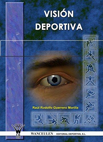 Visión deportiva por Raúl Rodolfo Guierrero Morilla