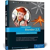 Blender 2.7: Das Workshop-Buch zu Blender! Ab Blender 2.79