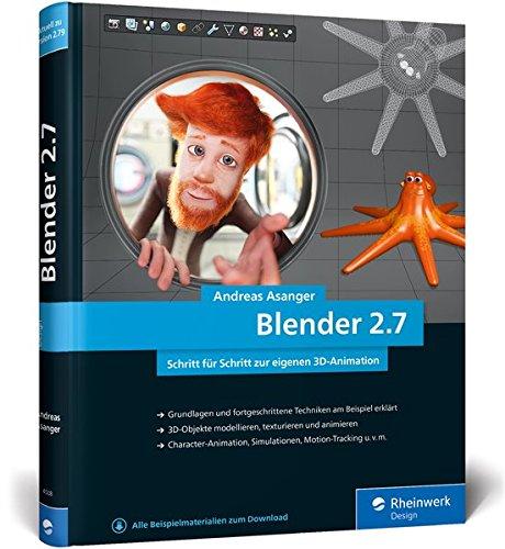 Blender 2.7: Das Workshop-Buch zu Blender! Ab Blender 2.79 (Animations-software Blender)