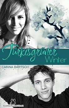 Türkisgrüner Winter (Kirschroter Sommer Band 2) von [Bartsch, Carina]