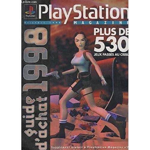 PLAYSTATION MAGAZINE - SUPPLEMENT DU N°26 - DECEMBRE 1998 / GUIDE D'ACHAT 1998 - PLUS DE 530 JEUX PASSES AU CRIBLE.