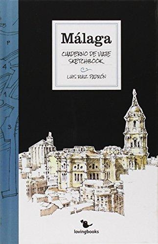 Málaga Cuaderno de Viaje: Travelogue Book