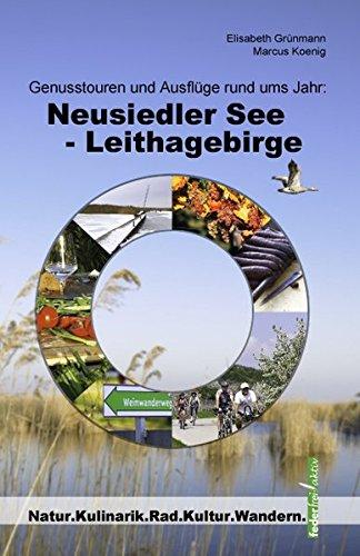 Genusstouren und Ausflüge rund ums Jahr: Neusiedler See - Leithagebirge