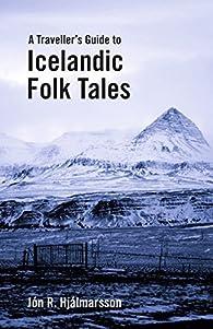 A Traveller's guide to Icelandic Folk Tales par Jón R. Hjálmarsson
