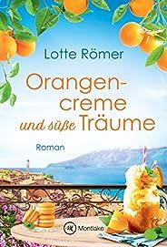 Orangencreme und süße Träume (Liebe am Gardasee 3)