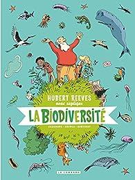 Hubert Reeves nous explique, tome 1 : La biodiversité par Hubert Reeves