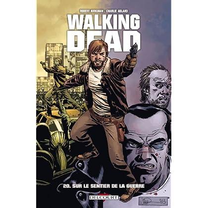 Walking Dead T20 : Sur le sentier de la guerre