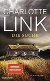 'Die Suche: Kriminalroman' von 'Charlotte Link'