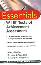 Essentials of WJ III Tests of Achievement Assessment (Essentials of Psychological Assessment)