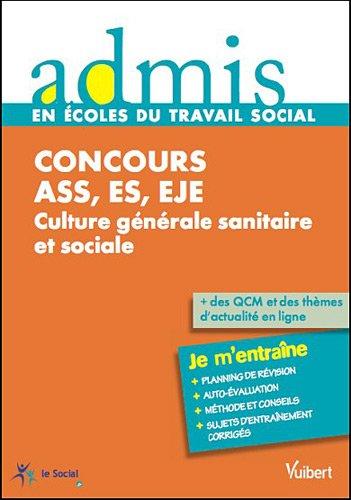 Concours ASS, ES, EJE - Culture générale sanitaire et sociale - Epreuves écrites et orales - Admis - Je m'entraîne