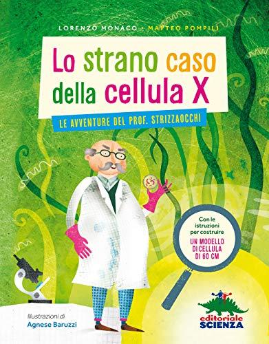 Lo strano caso della cellula X: le avventure del Prof. Strizzaocchi