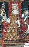 La légende du roi Arthur : 550-1250 par Aurell