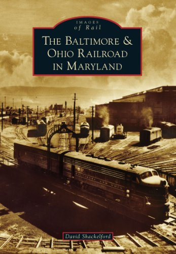 The Baltimore & Ohio Railroad in Maryland (Images of Rail) (English Edition) (In Baltimore Restaurants)