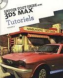 Savoir tout faire avec 3DS MAX Tutoriels - Tome 1 (1Cédérom)