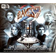 The Liberator Chronicles: Volume 6 (Blake's 7) by Anghelides, Peter, Scott, Cavan, Wright, Mark (2013) Audio CD