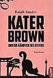 Kater Brown und die Kämpfer des Ostens: Kurzkrimi bei Amazon kaufen
