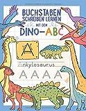 Buchstaben schreiben lernen mit dem DINO-ABC: Ab 4 Jahren - Ein Muss für jeden Dinosaurier-Fan - Für Mädchen und Jungen (Übungsheft für Kindergarten, Vorschule und 1. Klasse)