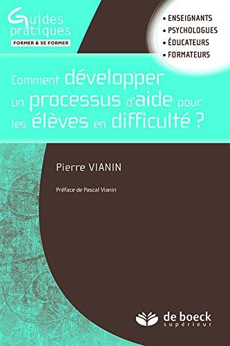Comment développer un processus d'aide pour les élèves en difficulté ? par Pierre Vianin