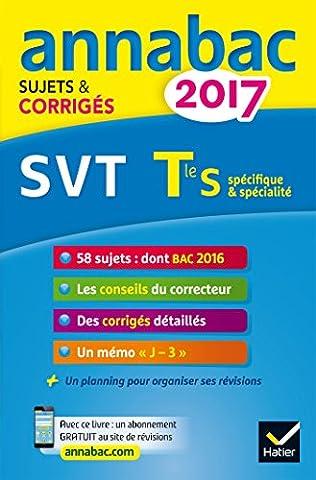 Annales Annabac 2017 SVT Tle S: sujets et corrigés du bac Terminale S