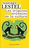 Image de Les origines animales de la culture