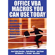 Office VBA Macros You Can Use Today: Over 100 Amazing Ways to Automate Word, Excel, PowerPoint, Outlook and Access