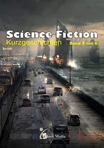 Science Fiction Kurzgeschichten: Band 3 von 6