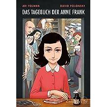 Das Tagebuch der Anne Frank: Graphic Diary. Umgesetzt von Ari Folman und David Polonsky (German Edition)