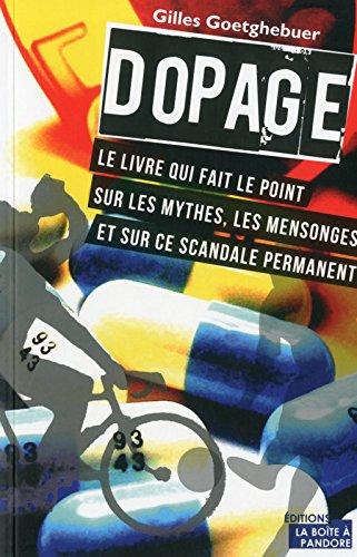 Dopage : Le livre qui fait le point sur les mythes, les mensonges et sur ce scandale permanent