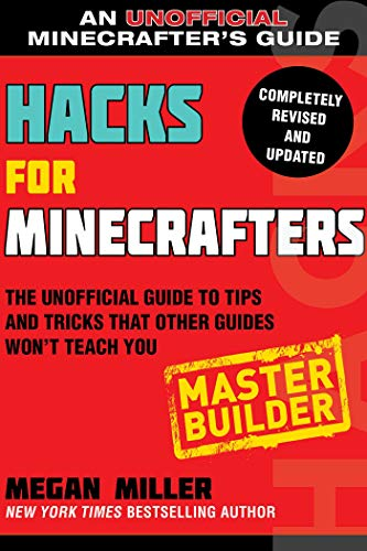 Hacks for Minecrafters: Master Builder: The Unofficial Guide to Tips and Tricks That Other Guides Won't Teach You (Hacks for Minecrafters: Unofficial Minecrafter's Guides) (English Edition)