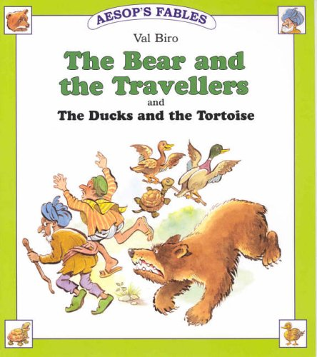 The bear and the travellers ; and, The ducks and the tortoise