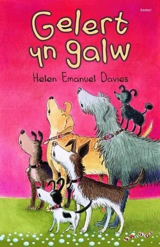 Gelert Yn Galw (Cyfres Swigod)