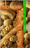 PAINS ET PIZZAS: THERMOMIX