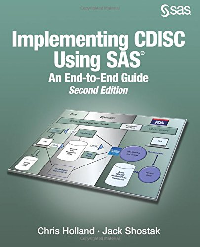 Implementing CDISC Using SAS(R): An End-to-End Guide, Second Edition