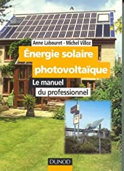 Energie solaire photovoltaïque : Le manuel du professionnel