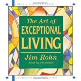 The Art of Exceptional Living by Jim Rohn (2003-03-01)
