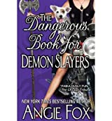 Fox, Angie [ The Dangerous Book for Demon Slayers ] [ THE DANGEROUS BOOK FOR DEMON SLAYERS ] Apr - 2013 { Paperback }