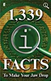 1,339 QI Facts To Make Your Jaw Drop by John Lloyd, John Mitchinson